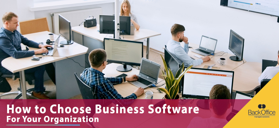How to Choose Business Software for Your Organization