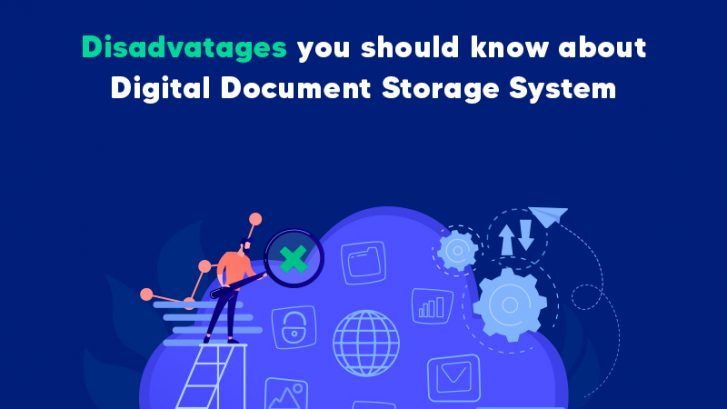 Digital document storage system disadvantages you should know about!