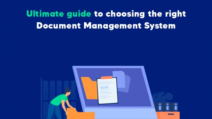 Your ultimate guide to choosing the right document management system