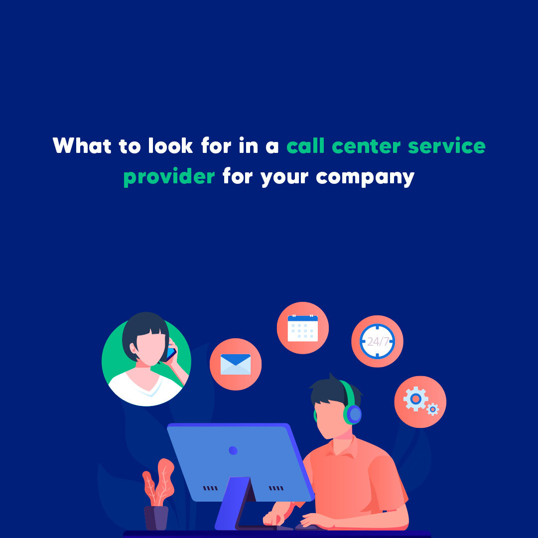 What to look for in a call center service provider for your company