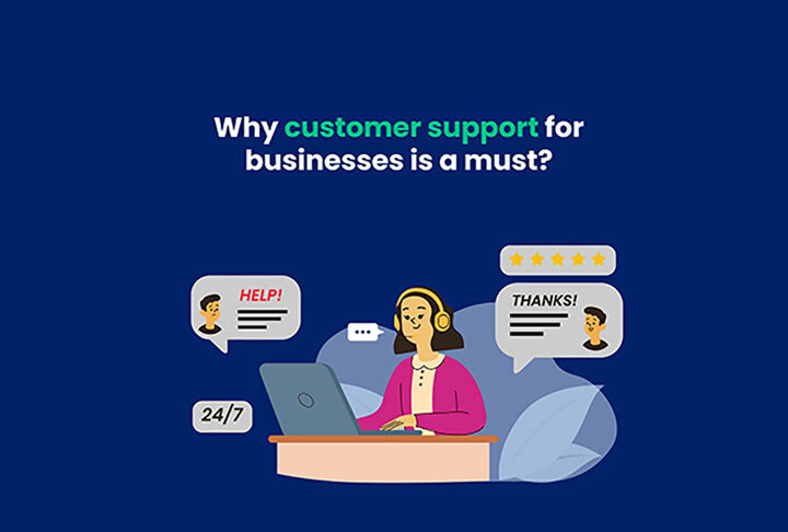 Why customer support for businesses is a must