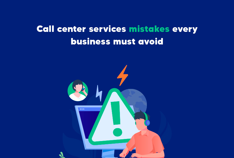 Call center services mistakes every business must avoid