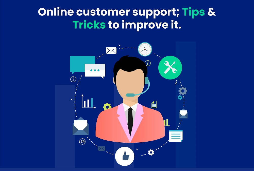 Online customer support; Tips and tricks to improving it